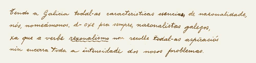 """Nun texto manuscrito lese """"...d-oxe pra sempre, nazonalistas galegos,..."""""""